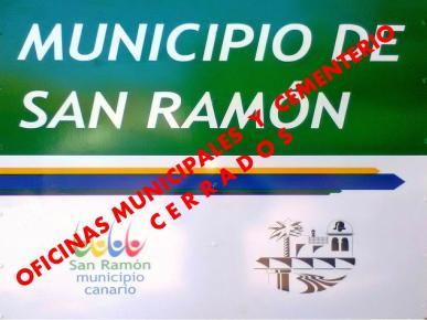 OFICINAS Y CEMENTERIO DE SAN RAMON CERRADOS